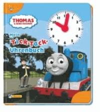 Thomas und seine Freunde: Mein Tick-Tack-Uhrenbuch.