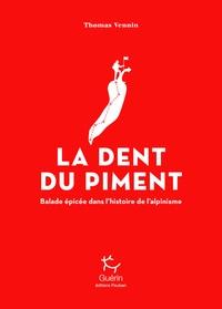 Pda ebook télécharger La dent du piment  - Balade épicée dans l'histoire de l'alpinisme DJVU