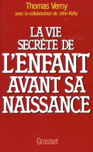Téléchargement gratuit pour les livres pdf La Vie secrète de l'enfant avant sa naissance par Thomas Verny (French Edition) 9782246269816 RTF