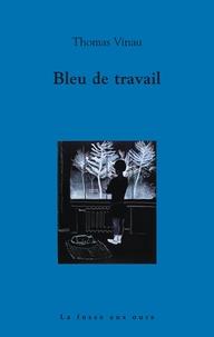 Thomas Vinau - Bleu de travail.