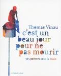 Thomas Vinau - C'est un beau jour pour ne pas mourir - 365 poèmes sous la main.