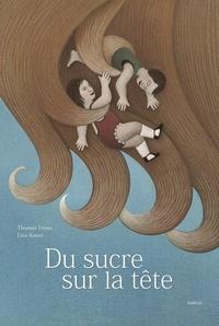 Thomas Vinau et Lisa Nanni - Du sucre sur la tête.