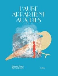 Thomas Vinau et Bertrand Sallé - L'aube appartient aux pies.