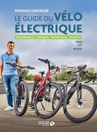 Thomas Voeckler - Le guide du vélo électrique - Ville, VTT, route.