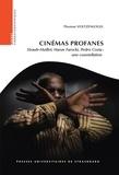 Thomas Voltzenlogel - Cinémas profanes - Straub-Huillet, Harun Farocki, Pedro Costa : une constellation.