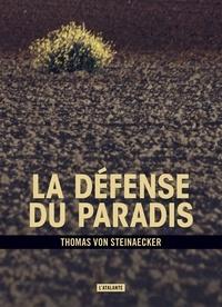 Thomas von Steinaecker - La défense du paradis.