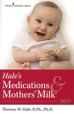 Thomas W. Hale - Hale's Medications & Mothers' Milk - A Manual of Lactational Pharmacology.