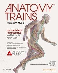 Thomas-W Myers - Anatomy Trains - Les méridiens myofasciaux en thérapie manuelle.