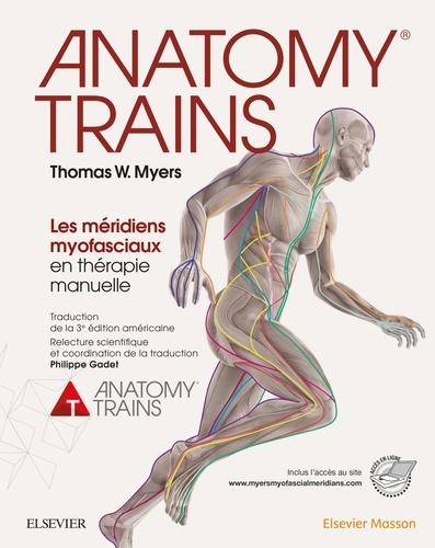 Anatomy Trains. Les méridiens myofasciaux en thérapie manuelle