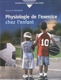 Thomas W Rowland - Physiologie de l'exercice chez l'enfant.