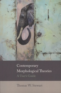 Thomas-W Stewart - Contemporary Morphological Theories - A User's Guide.
