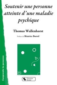 Thomas Wallenhorst - Soutenir une personne atteinte d'une maladie psychique.