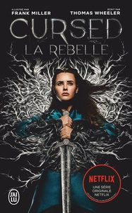 Thomas Wheeler et Frank Miller - Cursed - La Rebelle.