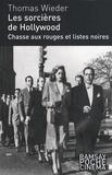 Thomas Wieder - Les Sorcières d'Hollywood - Chasse aux rouges et listes noires.