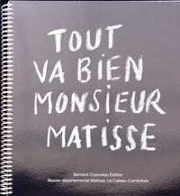 Thomas Wierzbinski - Tout va bien monsieur Matisse.
