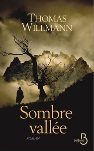 Thomas Willmann - Sombre vallée.