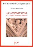 Thomas Wisniewski - Le nombre d'or - Ou La Science secrète des bâtisseurs.