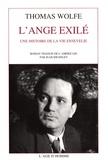 Thomas Wolfe - L'Ange exilé - Une histoire de la vie ensevelie.