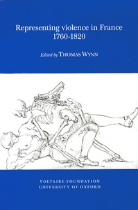 Thomas Wynn - Representing violence in France (1760-1820).