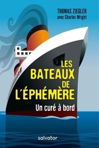 Thomas Ziegler - Les bateaux de l'éphémère - Un curé à bord.
