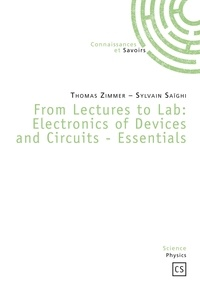 Thomas Zimmer et Sylvain Saïghi - From Lectures to Lab : Electronics of Devices and Circuits-Essentials.
