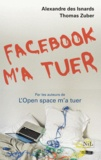 Thomas Zuber et Alexandre des Isnards - Facebook m'a tuer.