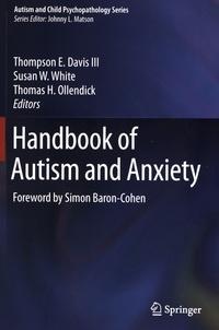 Thompson-E III Davis et Susan-W White - Handbook of Autism and Anxiety.