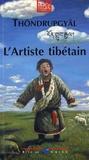 Thöndrupgyäl - L'Artiste tibétain.