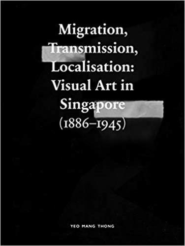 Thong Man - Migration, Transmission, Localisation - Visual Art in Singapore (1866-1945).