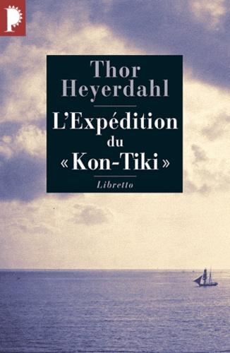 """L'Expédition du """"Kon-Tiki"""". Sur un radeau à travers le Pacifique"""