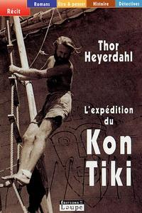 Thor Heyerdahl - L'expédition du Kon-Tiki - Sur un radeau à travers le Pacifique.