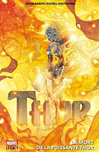 Thor - La mort de la puissante Thor.