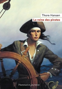 Thore Hansen - La reine des pirates.