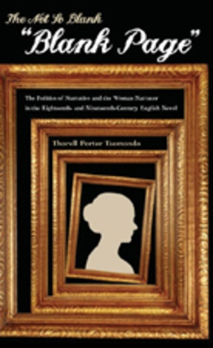 Thorell porter Tsomondo - The Not So Blank «Blank Page» - The Politics of Narrative and the Woman Narrator in the Eighteenth- and Nineteenth-Century English Novel.