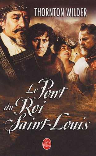 Thornton Wilder - Le pont du Roi Saint-Louis.