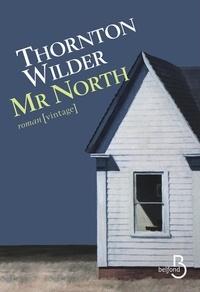 Thornton Wilder - Mr. North.