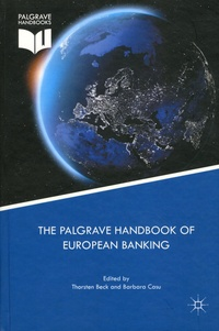 Thorsten Beck et Barbara Casu - The Palgrave Handbook of European Banking.