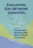 Thorsten Koch et Benjamin Hiller - Evaluating Gas Network Capacities.