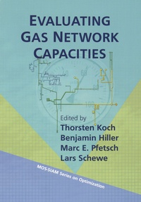 Thorsten Koch et Benjamin Hiller - Evaluating Gas Network Capacities.