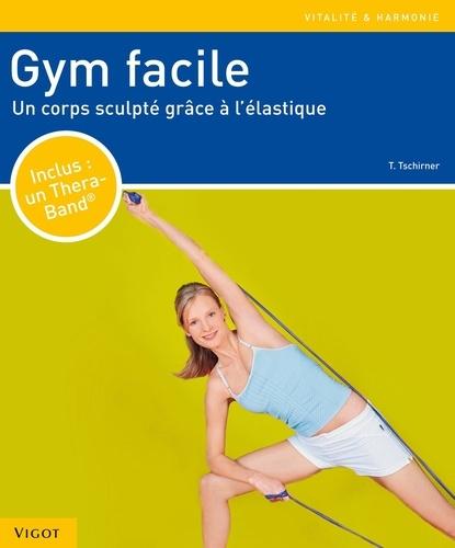 Thorsten Tschirner - Gym facile - Un corps sculpté grâce à l'élastique.