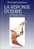 Thorwald Dethlefsen - LA REPONSE D'OEDIPE. - Le cheminement humain, de la culpabilité à la délivrance.