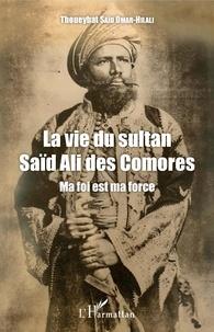 La vie du Sultan Saïd Ali des Comores - Ma foi est ma force.pdf