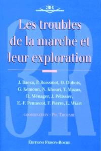 THOUMIE PH - Les troubles de la marche et leur exploration.