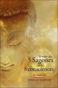 Thrangou Rimpoché - Le traité des 5 sagesses et des 8 consciences.