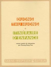 Thu Huong Duong - Itinéraire d'enfance.