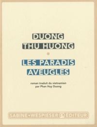 Thu Huong Duong - Les Paradis aveugles.