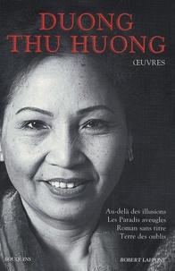 Thu Huong Duong - Oeuvres - Au-delà des illusions, Les Paradis aveugles, Roman sans titre, Terre des oublis.