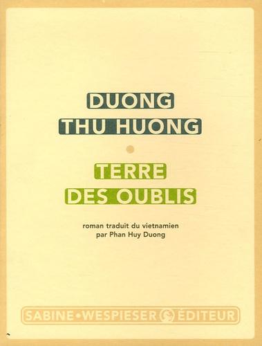 Thu Huong Duong - Terre des oublis.