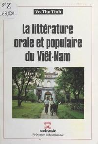 Thu Tinh Võ - La littérature orale et populaire du Viêt-Nam - Conférence faite à la Maison des écrivains belges, Bruxelles, le 9 novembre 1978.