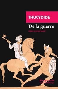 Thucydide - De la guerre - Extraits de La Guerre du Péloponèse.